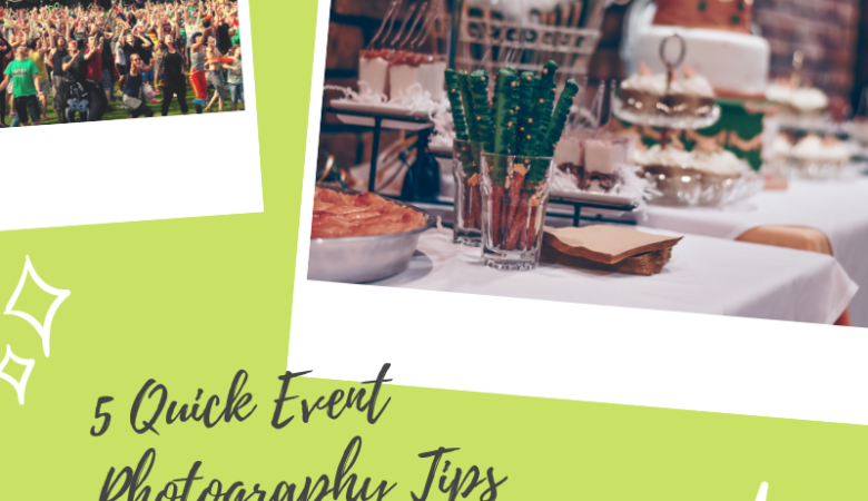 5 Quick Event Photography Tips