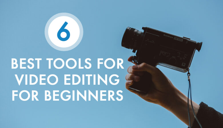 video editing tools for beginners